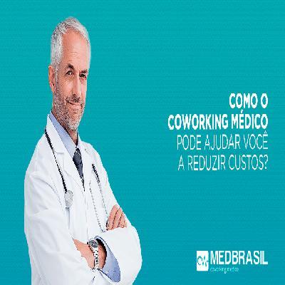 Como o CoWorking Médico pode ajudar você a reduzir custos?
