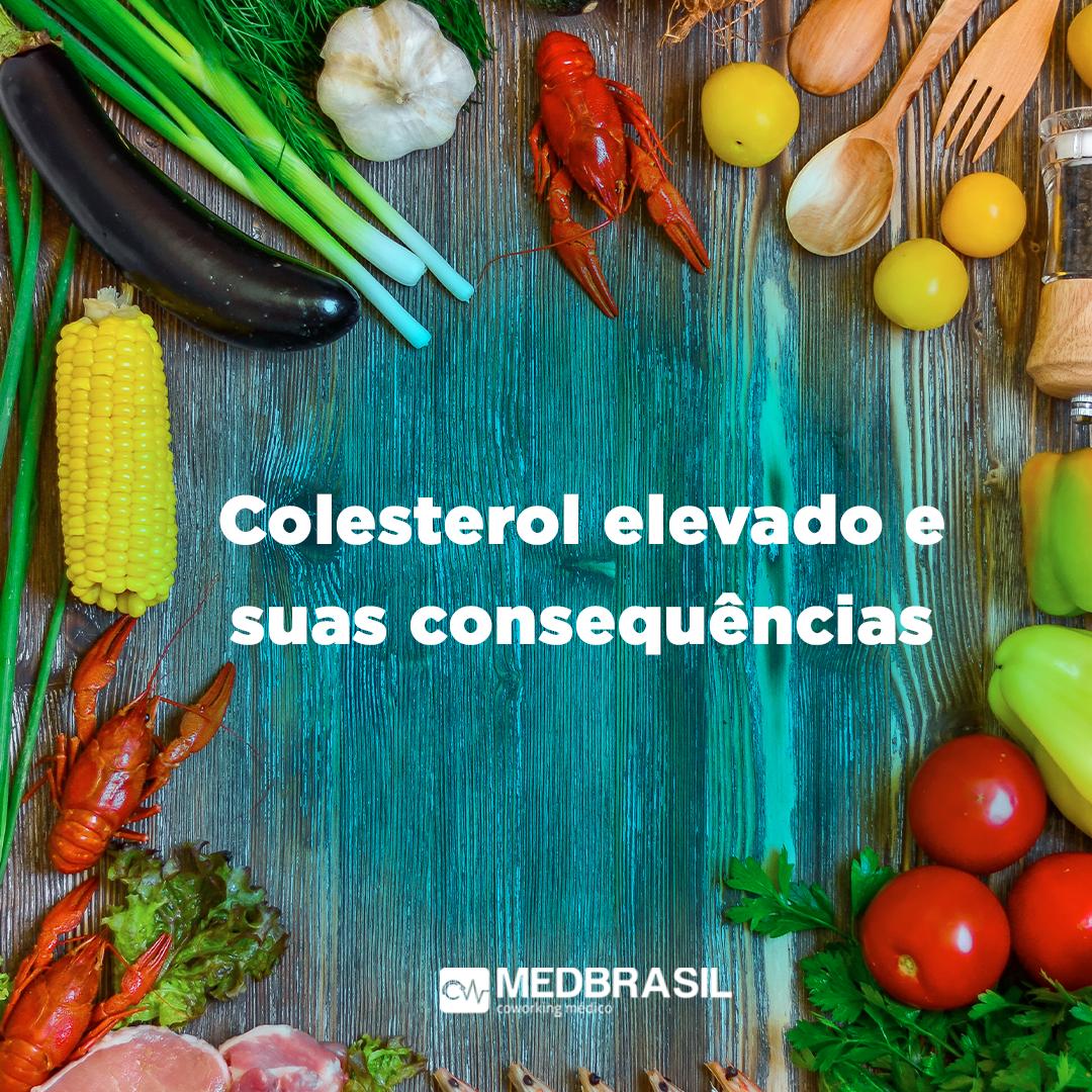 Colesterol elevado e suas consequências
